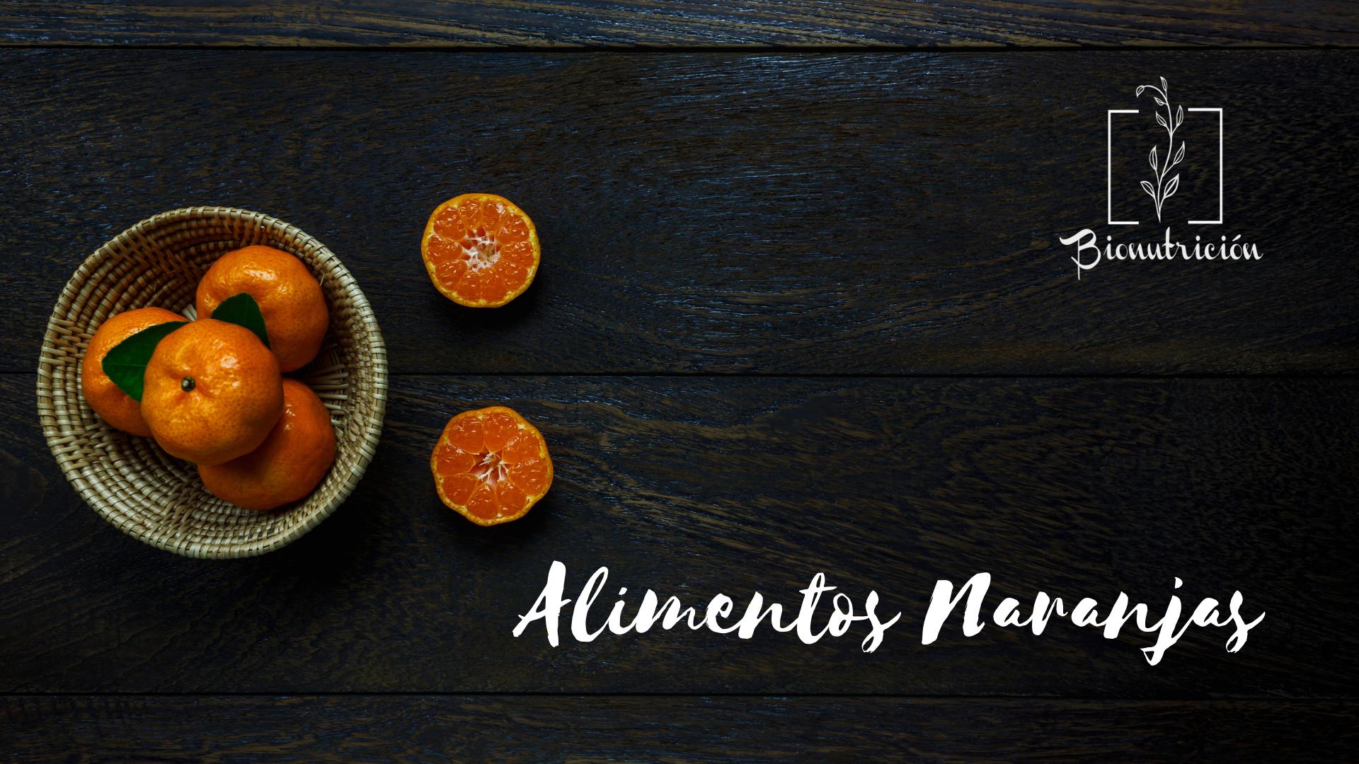 Propiedades de los alimentos naranjas-Bionutrición Ortomolecular