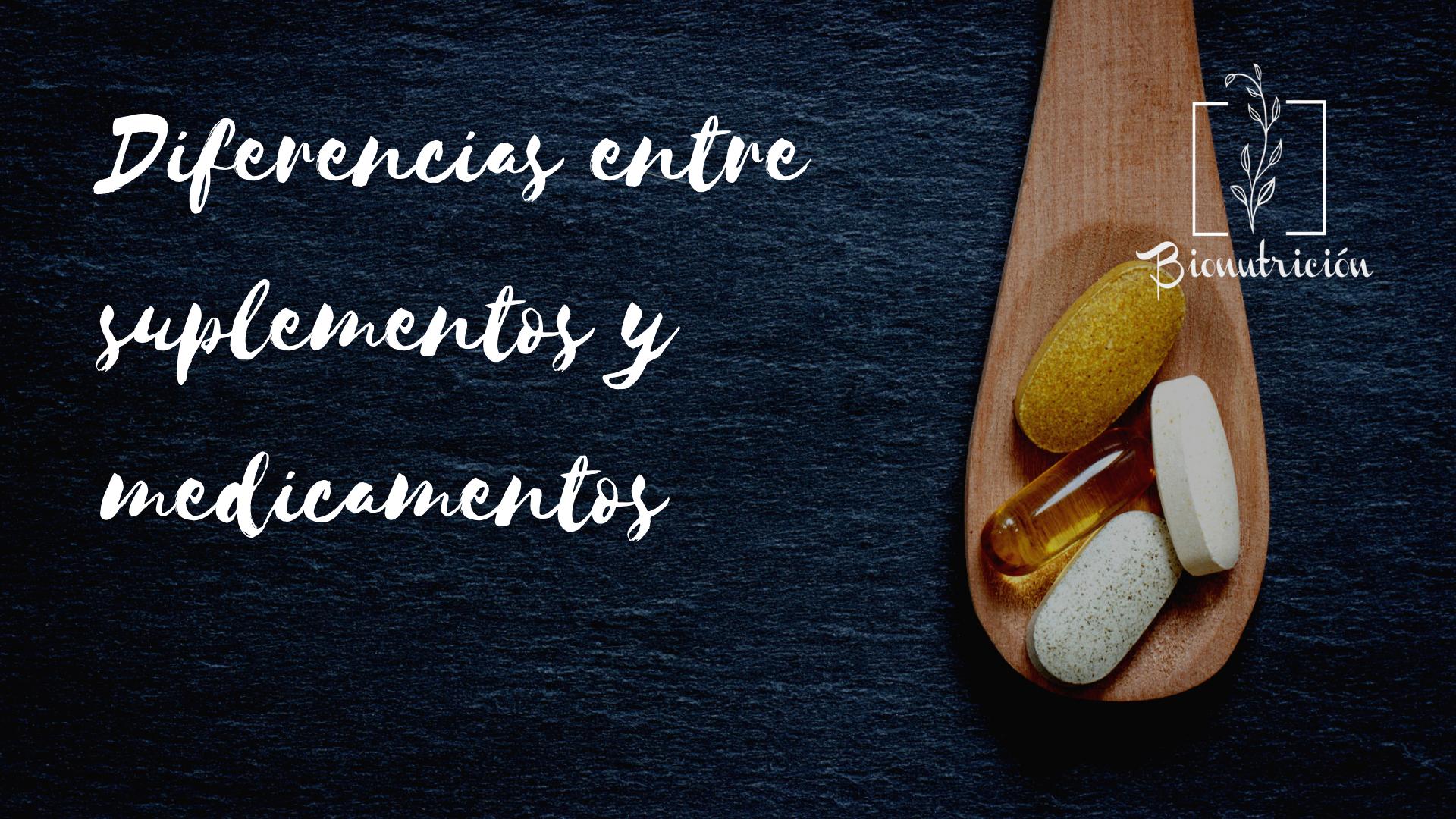 Diferencias entre suplementos y medicamentos- Bionutricion Ortomolecular