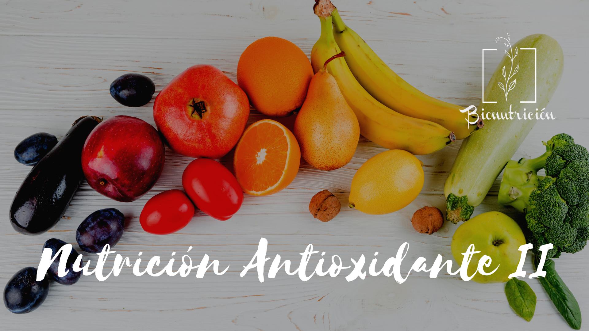 Nutrición Antioxidante 2- Bionutricion Ortomolecular